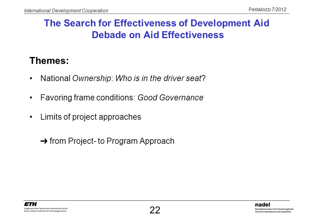 Pestalozzi 7/2012 International Development Cooperation The Search for Effectiveness of Development Aid Debade on Aid Effectiveness Themes: National O