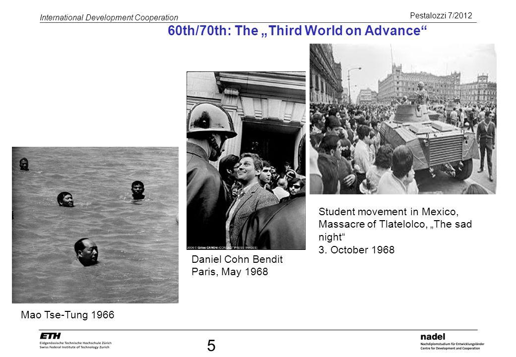 Pestalozzi 7/2012 International Development Cooperation 36 1974: The New International Economic Order (NIEO) seit den 60-er Jahren Forderungen der EL nach Neuordnung der Weltwirtschaftsordnung; ungenügender Zugang der EL zu den Märkten in den IL; UNCTAD blieb ohne wirkliche Macht; trotz GATT schütz(t)en die IL ihre Märkte vor den Importen der EL 1974, Verabschiedung der Erklärung über eine neue Weltwirtschaftsordnung (NIEO) durch die UNO-Vollversammlung Weltweite Zusammenarbeit als Voraussetzung für Entwicklung Neue Regeln für den internationalen Handel zugunsten der Entwicklungsländer Kontrolle der multinationalen Konzerne Schutz der Rohstoffproduzenten durch Unterstützung von Produzentenorganisationen Stabilisierung der Terms of Trade (Verhältnis zw.