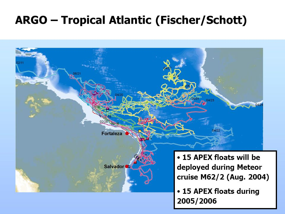 ARGO – Tropical Atlantic (Fischer/Schott) 15 APEX floats will be deployed during Meteor cruise M62/2 (Aug.