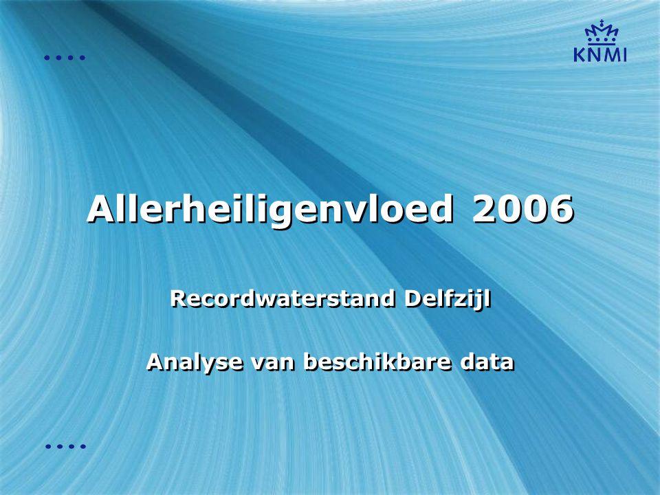 Allerheiligenvloed 2006 Recordwaterstand Delfzijl Analyse van beschikbare data Recordwaterstand Delfzijl Analyse van beschikbare data