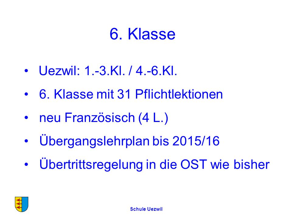 Schule Uezwil 6.Klasse Uezwil: 1.-3.Kl. / 4.-6.Kl.
