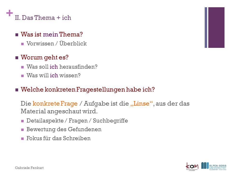 + III.Das Thema + ich Klärung / Eingrenzung der Fragestellung Vgl.