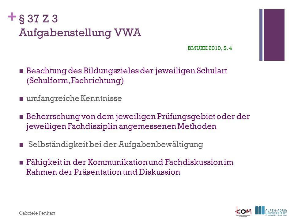 + § 37 Z 4 Betreuung der VWA BMUKK 2010, S.