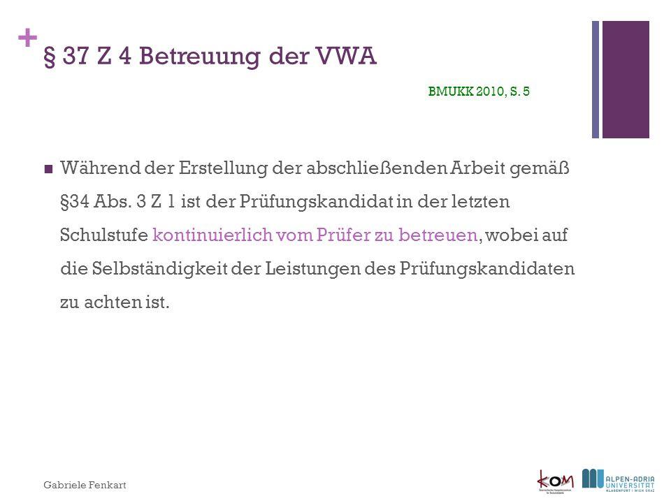 + § 35 (2) Prüfungskommission VWA BMUKK 2010, S.