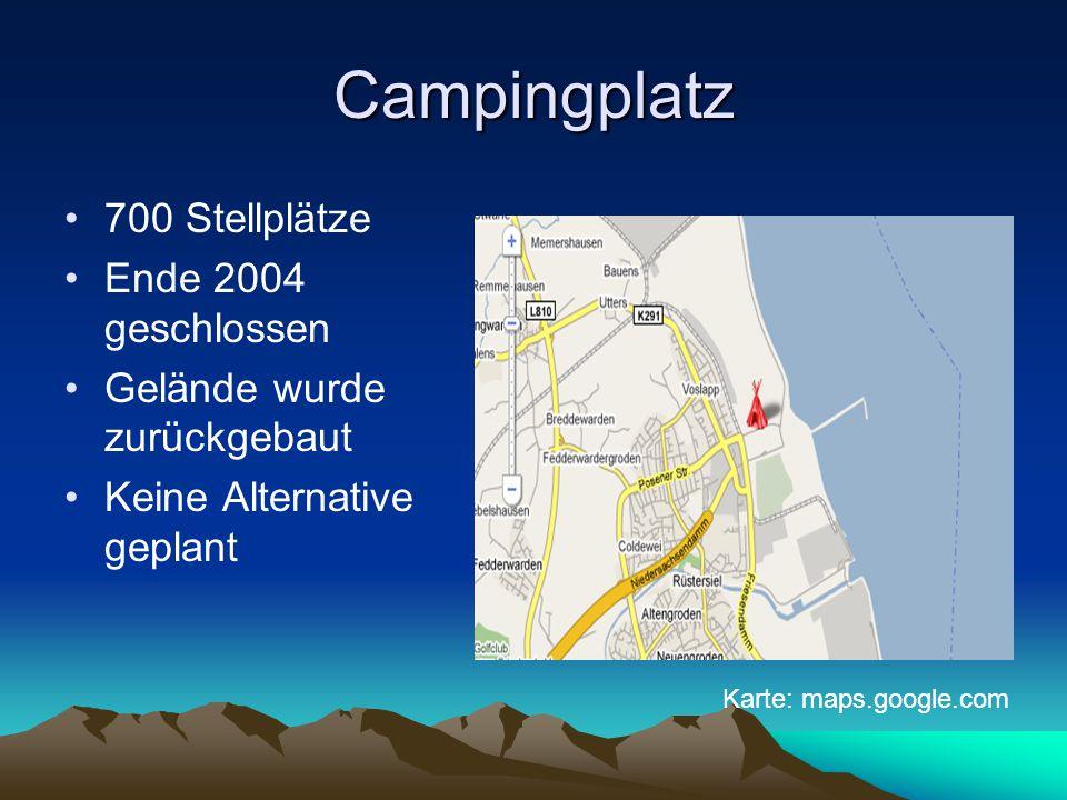 Campingplatz 700 Stellplätze Ende 2004 geschlossen Gelände wurde zurückgebaut Keine Alternative geplant Karte: maps.google.com