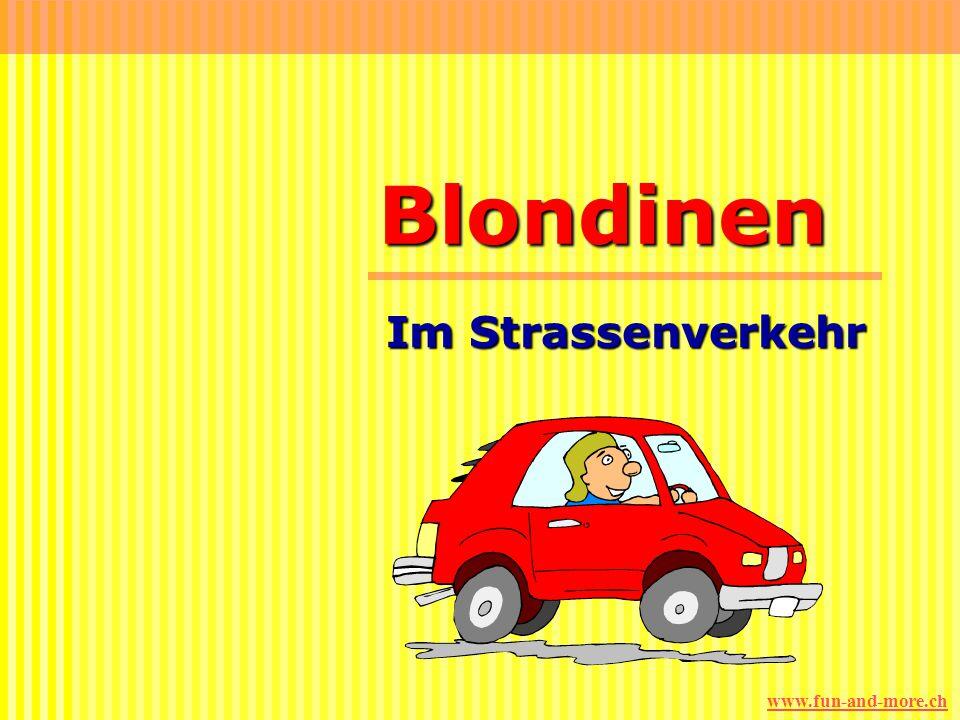 www.fun-and-more.chBlondinen Im Strassenverkehr
