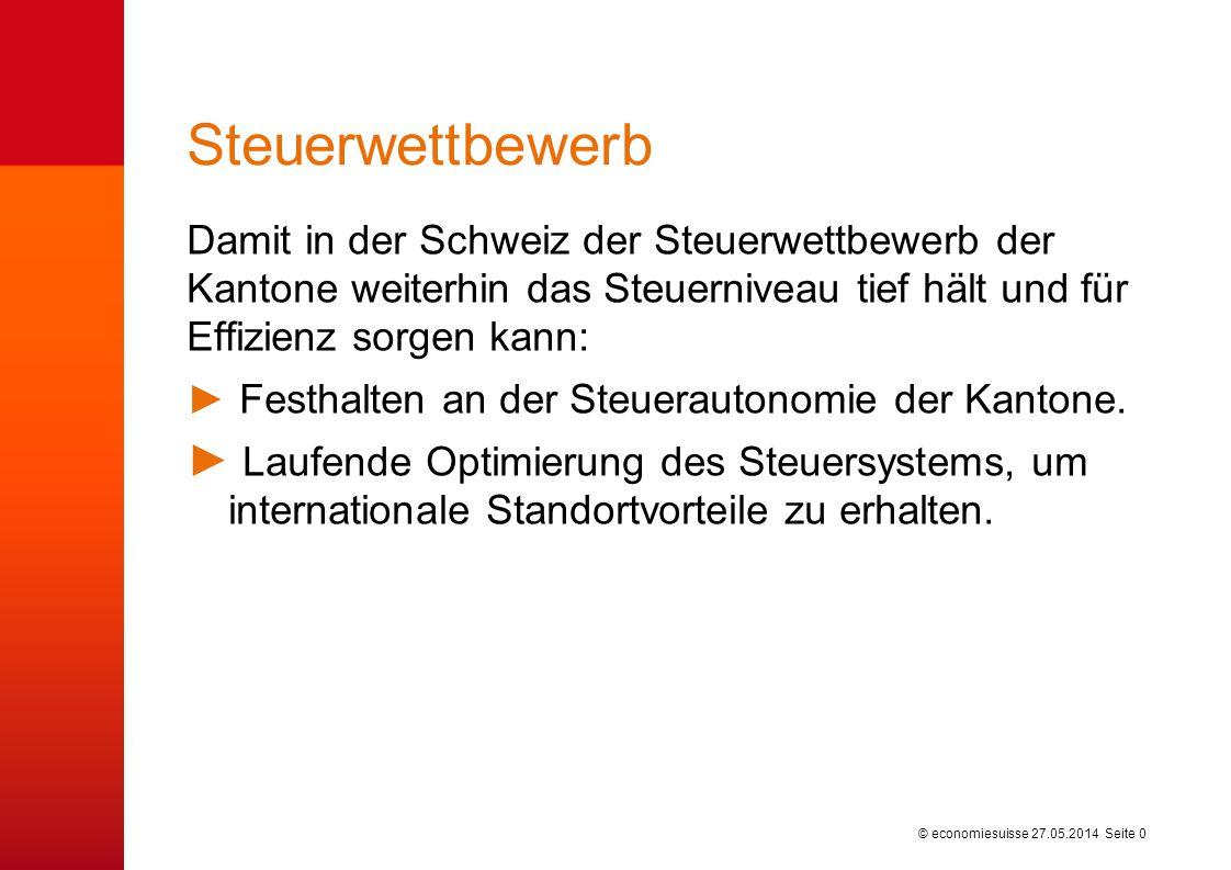 © economiesuisse Steuerwettbewerb Damit in der Schweiz der Steuerwettbewerb der Kantone weiterhin das Steuerniveau tief hält und für Effizienz sorgen