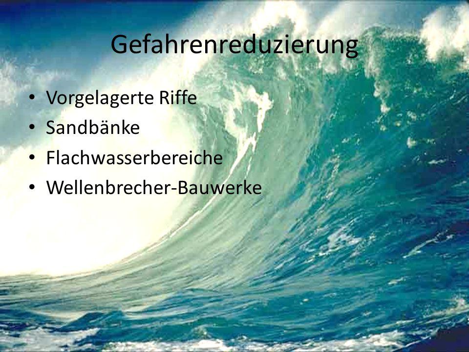 Gefahrenreduzierung Vorgelagerte Riffe Sandbänke Flachwasserbereiche Wellenbrecher-Bauwerke