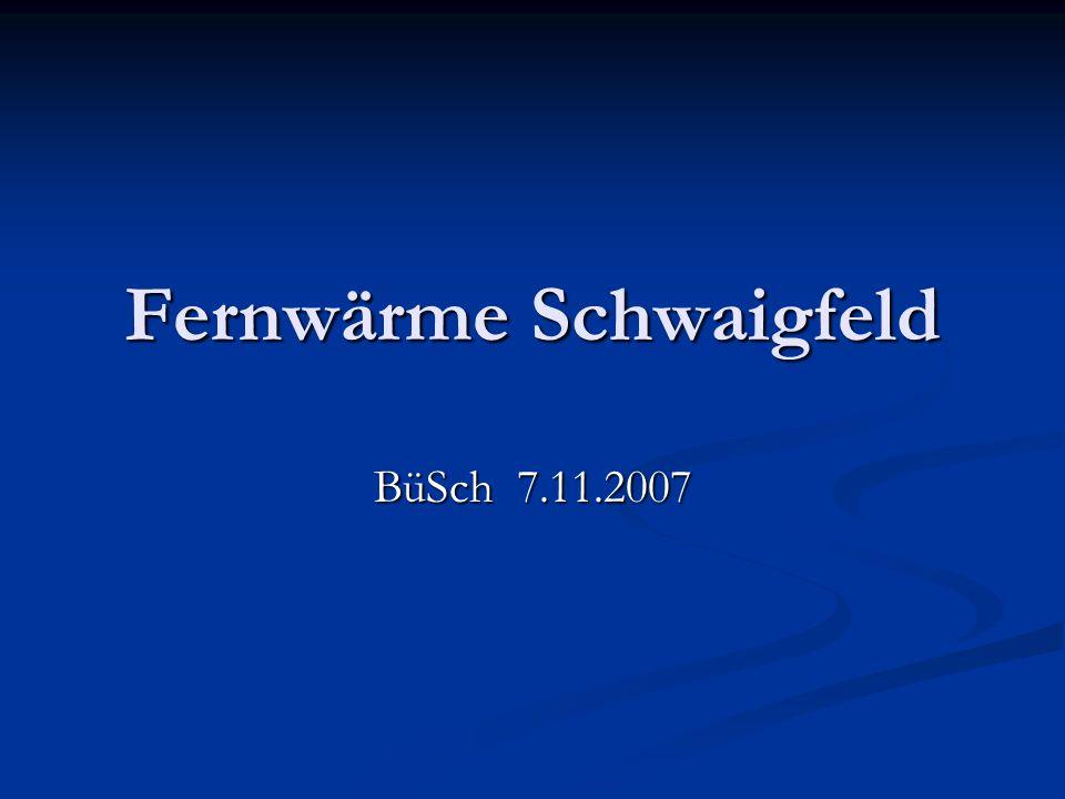 Fernwärme Schwaigfeld BüSch 7.11.2007