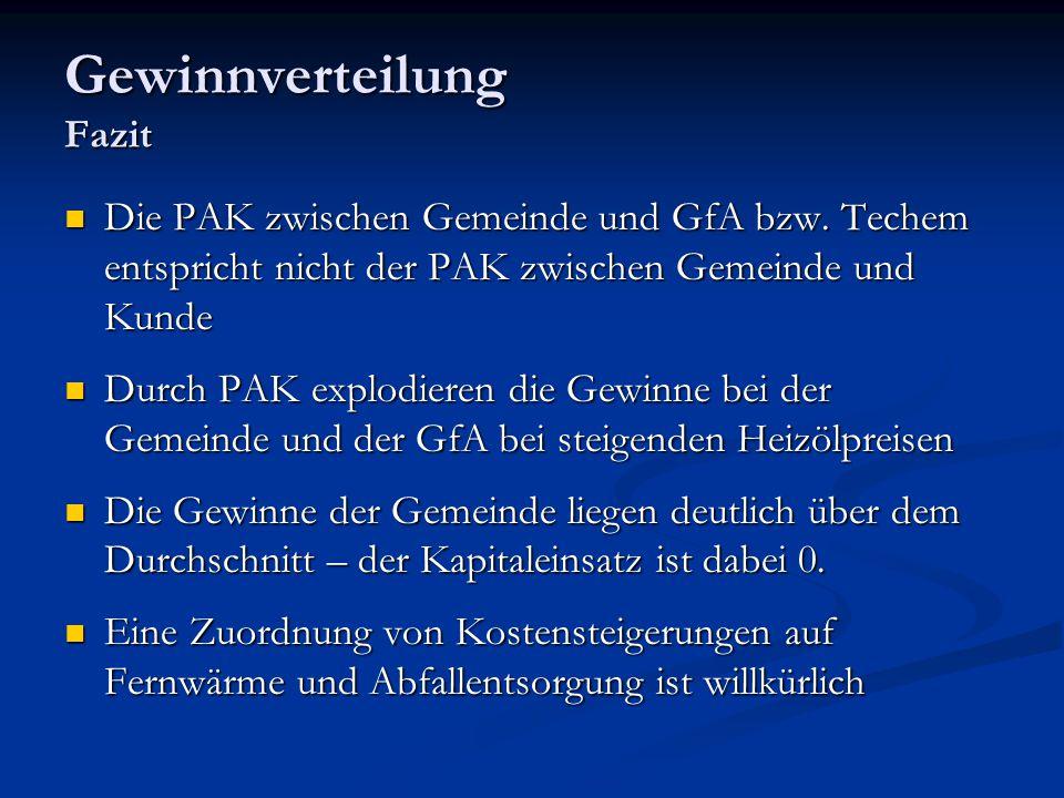 Gewinnverteilung Fazit Die PAK zwischen Gemeinde und GfA bzw. Techem entspricht nicht der PAK zwischen Gemeinde und Kunde Die PAK zwischen Gemeinde un