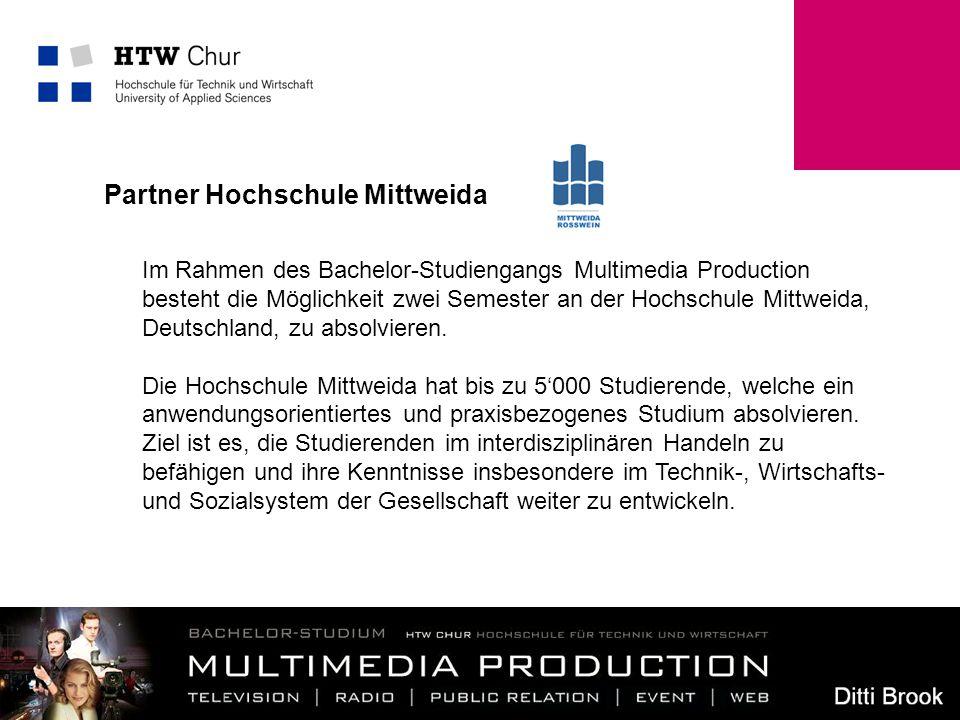 5 Partner Hochschule Mittweida Im Rahmen des Bachelor-Studiengangs Multimedia Production besteht die Möglichkeit zwei Semester an der Hochschule Mittw