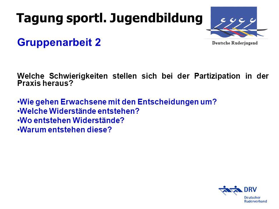 Gruppenarbeit 3 Was kann ein Verband (DRJ) tun, um die Partizipation im Verein weiterzuentwickeln.