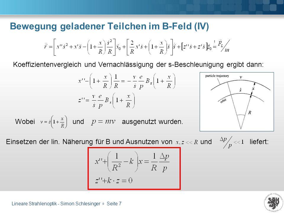 Lineare Strahlenoptik - Simon Schlesinger Seite 8 Strahlführungsmagnete (I) Wie muss die Beschaffenheit eines Magneten sein, um ein entsprechendes Feld (1/R, k, m,…) zu erzeugen.