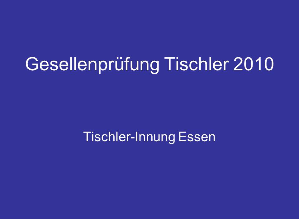 Gesellenprüfung Tischler 2010 Tischler-Innung Essen