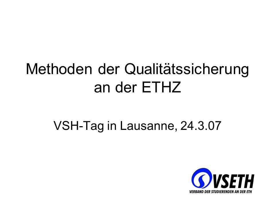 Methoden der Qualitätssicherung an der ETHZ VSH-Tag in Lausanne, 24.3.07