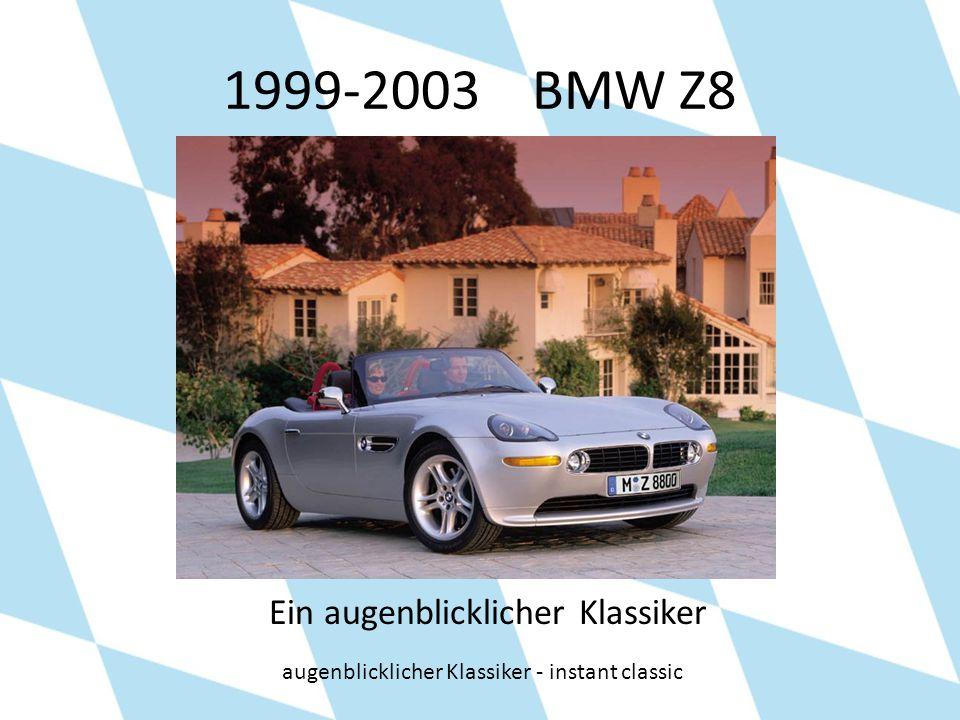 1999-2003 BMW Z8 Ein augenblicklicher Klassiker augenblicklicher Klassiker - instant classic