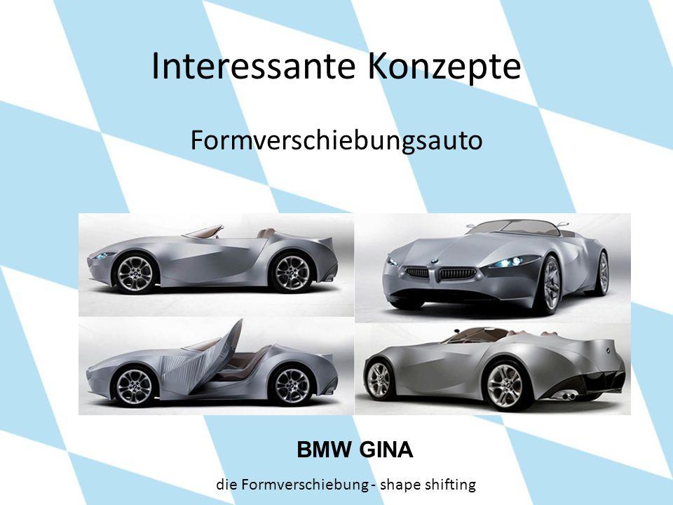Interessante Konzepte Formverschiebungsauto BMW GINA die Formverschiebung - shape shifting