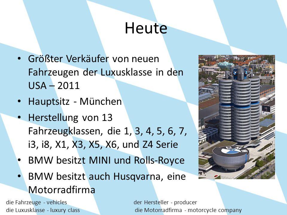Heute Größter Verkäufer von neuen Fahrzeugen der Luxusklasse in den USA – 2011 Hauptsitz - München Herstellung von 13 Fahrzeugklassen, die 1, 3, 4, 5,