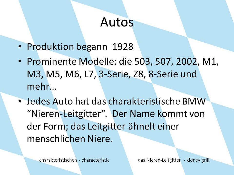 Autos Produktion begann 1928 Prominente Modelle: die 503, 507, 2002, M1, M3, M5, M6, L7, 3-Serie, Z8, 8-Serie und mehr… Jedes Auto hat das charakteris