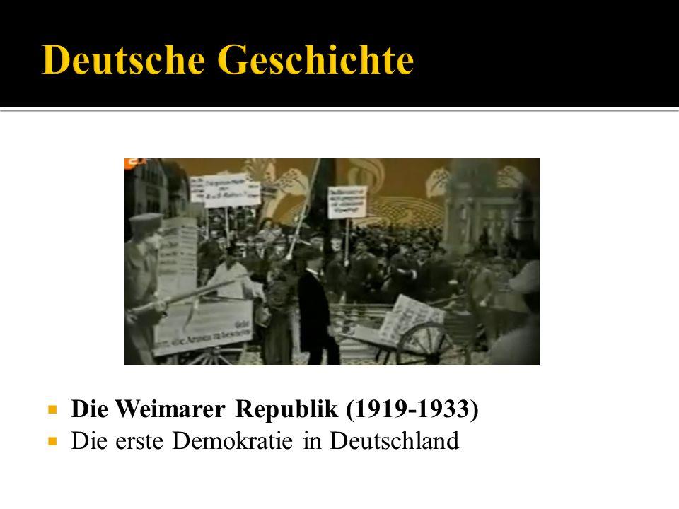 Die Weimarer Republik (1919-1933) Die erste Demokratie in Deutschland