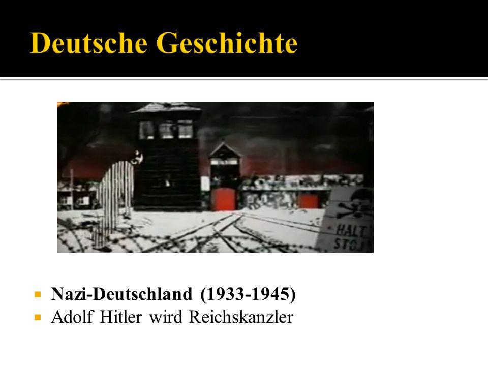 Nazi-Deutschland (1933-1945) Adolf Hitler wird Reichskanzler