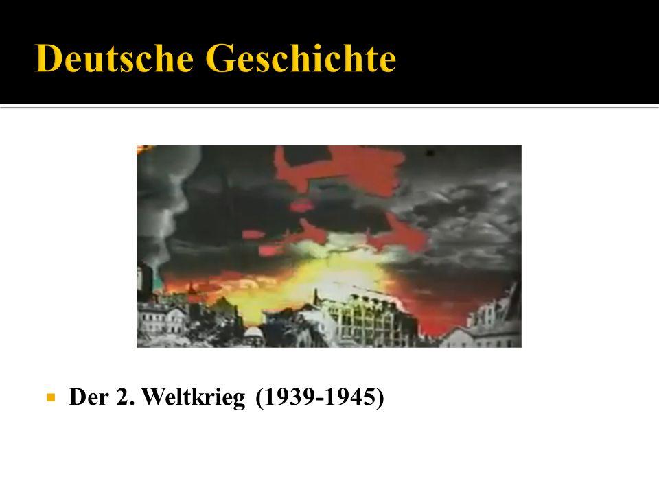 Der 2. Weltkrieg (1939-1945)