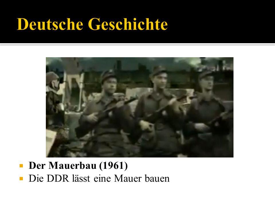 Der Mauerbau (1961) Die DDR lässt eine Mauer bauen