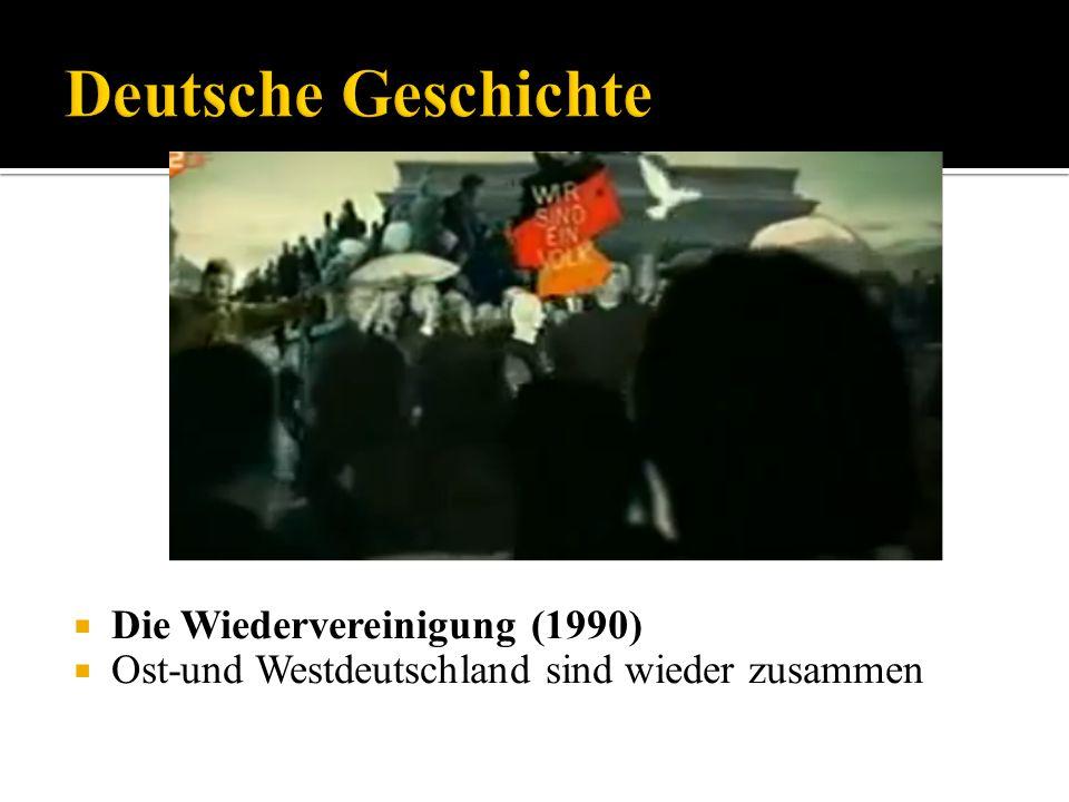 Die Wiedervereinigung (1990) Ost-und Westdeutschland sind wieder zusammen