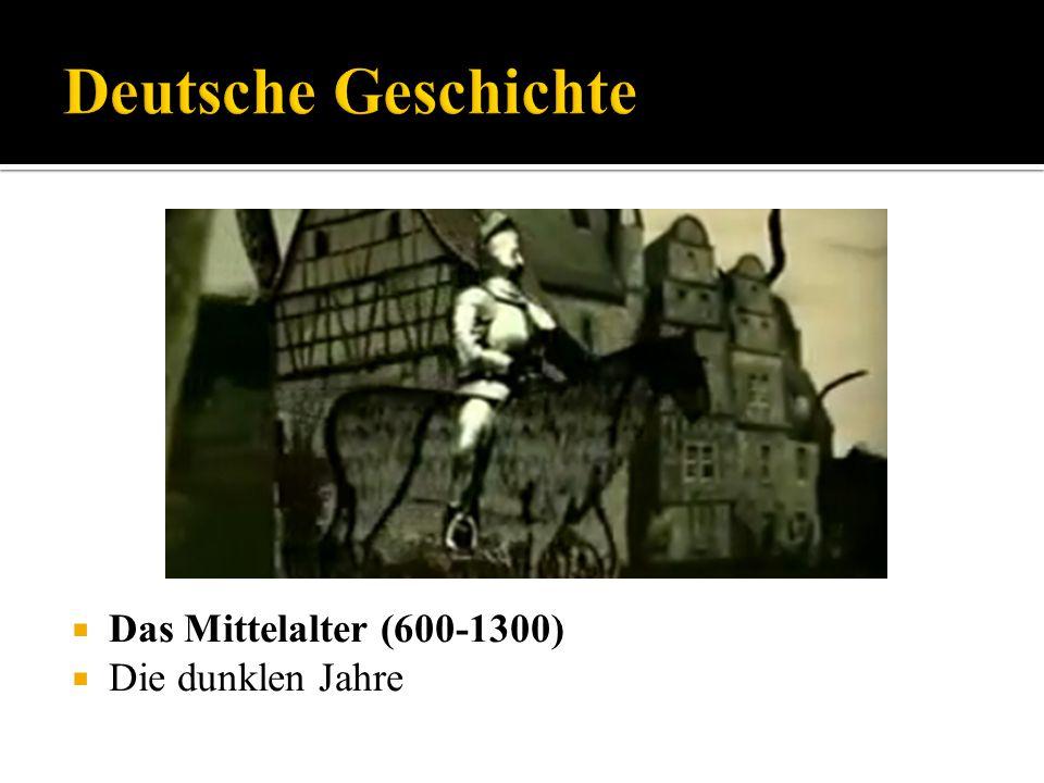 Das Mittelalter (600-1300) Die dunklen Jahre