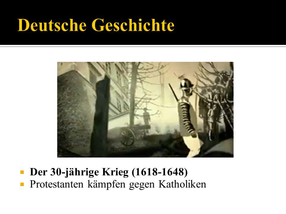 Der 30-jährige Krieg (1618-1648) Protestanten kämpfen gegen Katholiken
