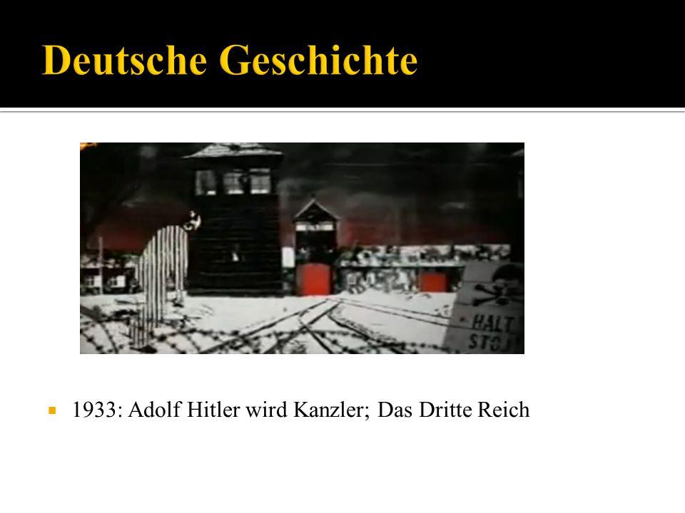 1933: Adolf Hitler wird Kanzler; Das Dritte Reich
