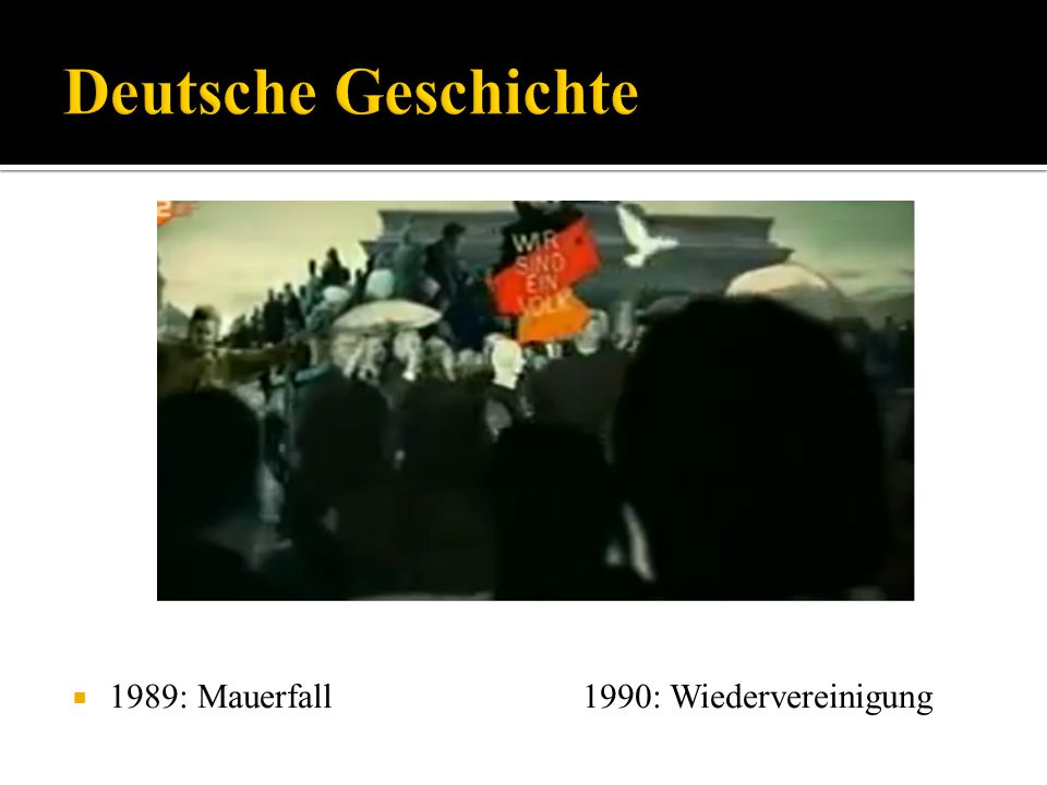 1989: Mauerfall1990: Wiedervereinigung