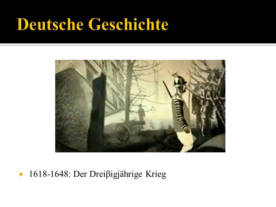 1618-1648: Der Dreiβigjährige Krieg