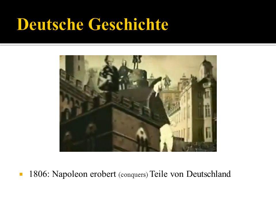 1806: Napoleon erobert (conquers) Teile von Deutschland