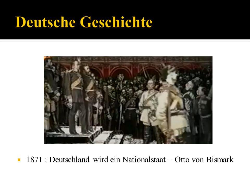 1871 : Deutschland wird ein Nationalstaat – Otto von Bismark