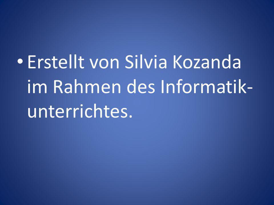 Erstellt von Silvia Kozanda im Rahmen des Informatik- unterrichtes.