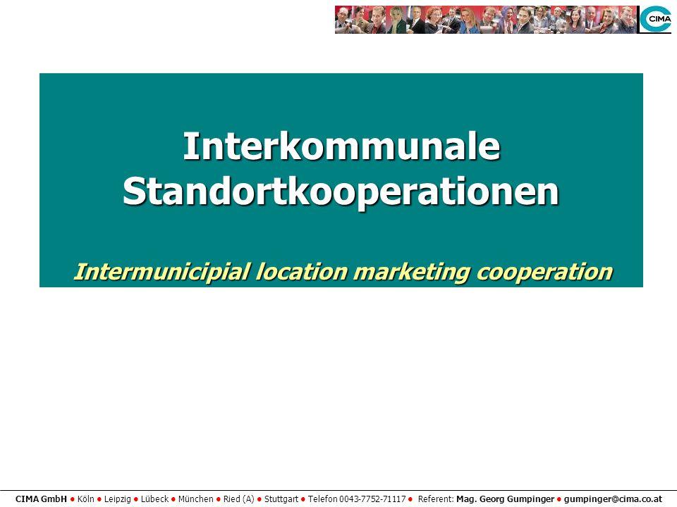 CIMA GmbH Köln Leipzig Lübeck München Ried (A) Stuttgart Telefon 0043-7752-71117 Referent: Mag. Georg Gumpinger gumpinger@cima.co.at Interkommunale St