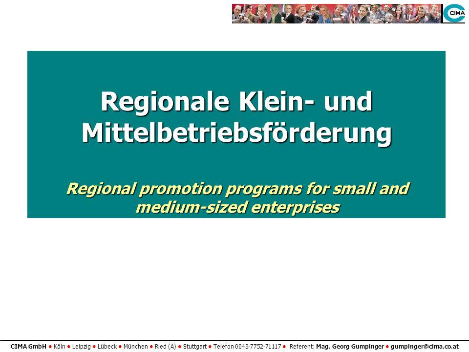 CIMA GmbH Köln Leipzig Lübeck München Ried (A) Stuttgart Telefon 0043-7752-71117 Referent: Mag. Georg Gumpinger gumpinger@cima.co.at Regionale Klein-