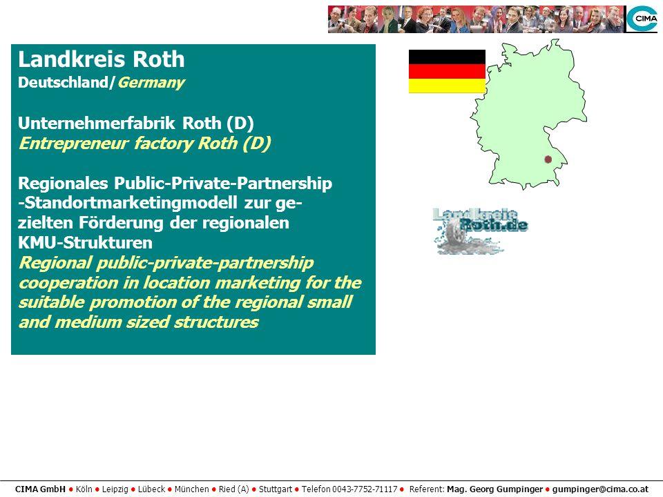 CIMA GmbH Köln Leipzig Lübeck München Ried (A) Stuttgart Telefon 0043-7752-71117 Referent: Mag. Georg Gumpinger gumpinger@cima.co.at Landkreis Roth De