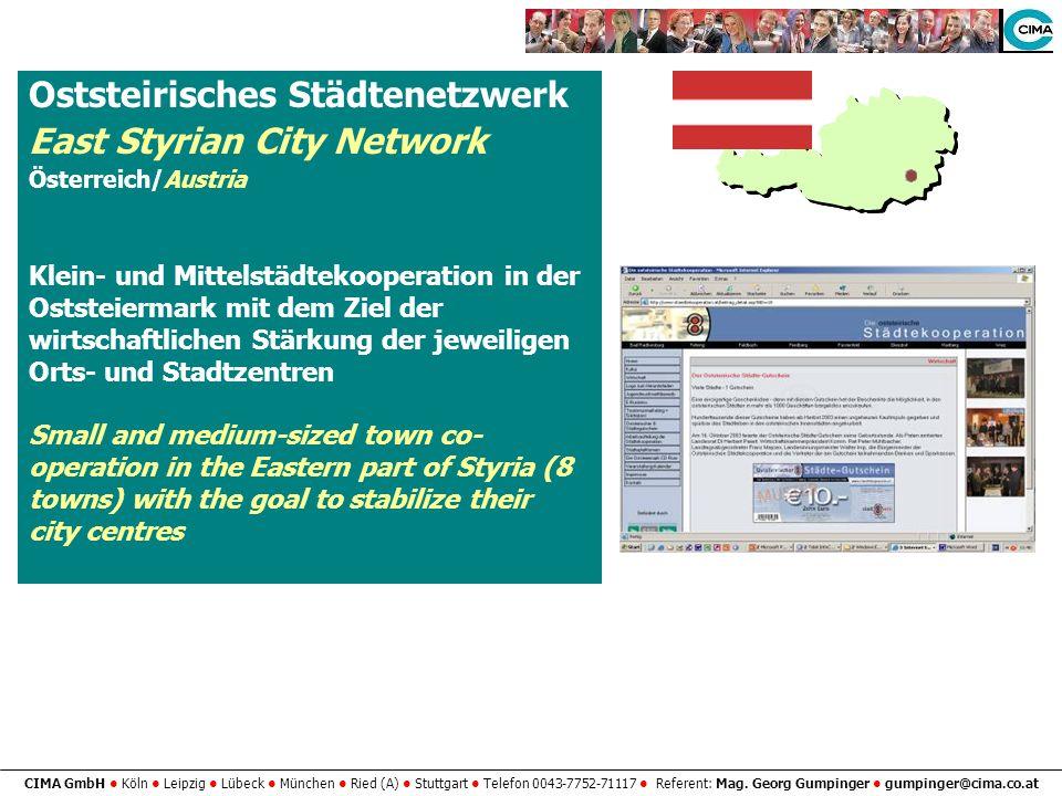 CIMA GmbH Köln Leipzig Lübeck München Ried (A) Stuttgart Telefon 0043-7752-71117 Referent: Mag. Georg Gumpinger gumpinger@cima.co.at Oststeirisches St