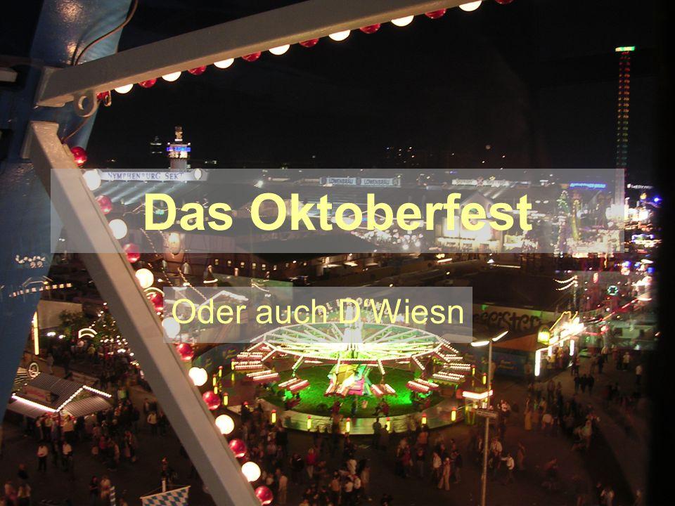 Das Oktoberfest Oder auch DWiesn