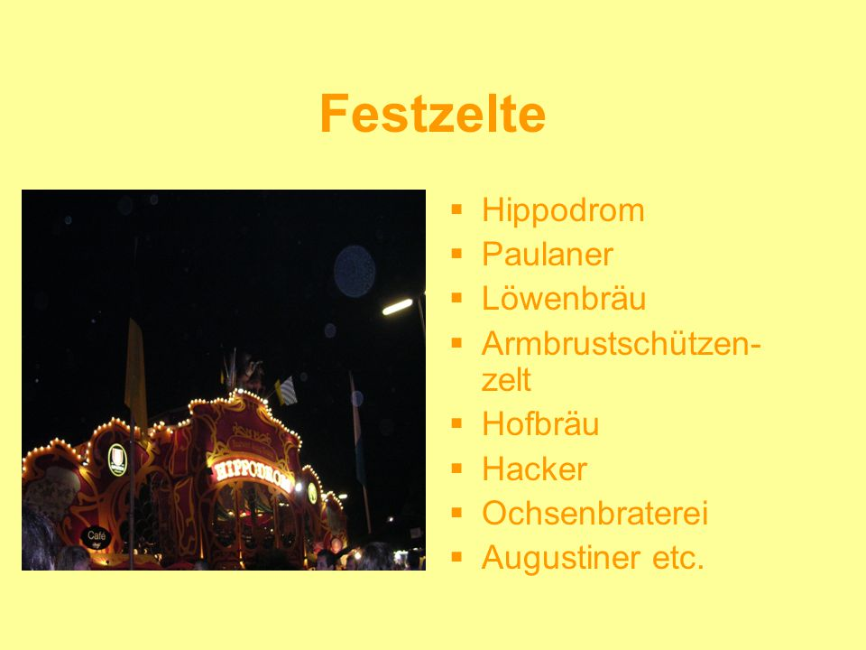 Festzelte Hippodrom Paulaner Löwenbräu Armbrustschützen- zelt Hofbräu Hacker Ochsenbraterei Augustiner etc.