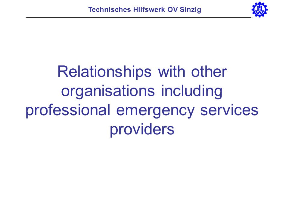 Technisches Hilfswerk OV Sinzig Relationships with other organisations including professional emergency services providers
