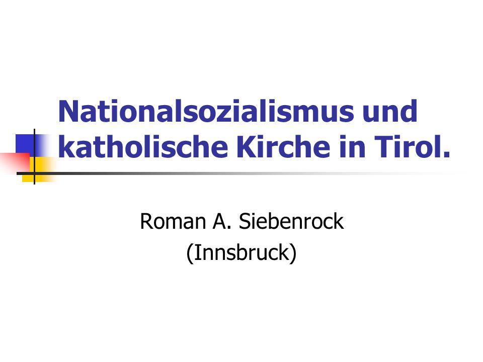 Nationalsozialismus und katholische Kirche in Tirol. Roman A. Siebenrock (Innsbruck)