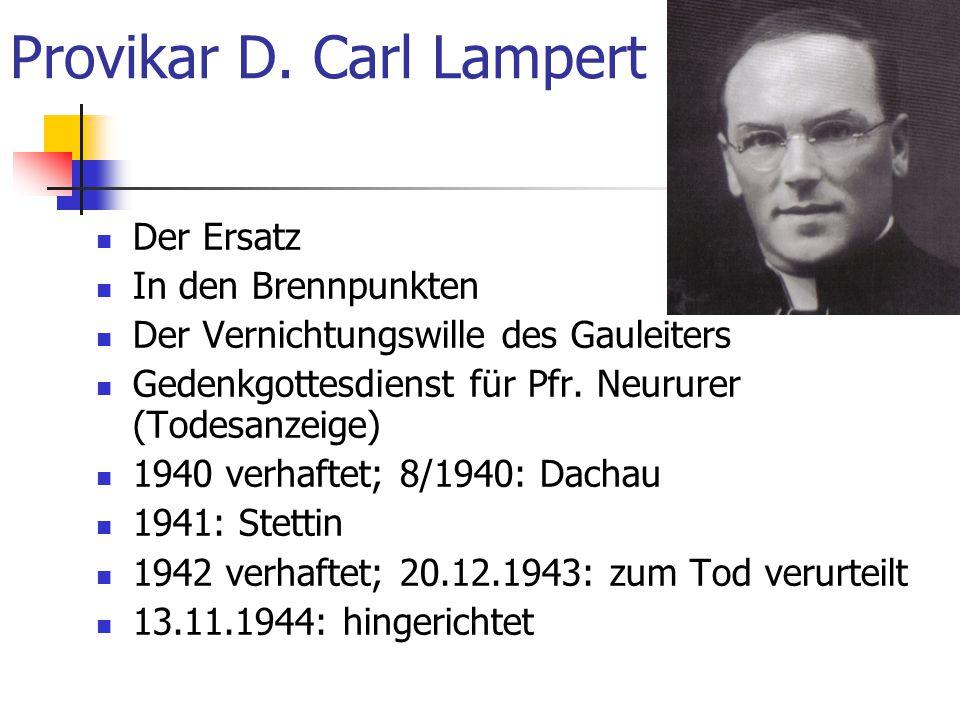 Provikar D. Carl Lampert Der Ersatz In den Brennpunkten Der Vernichtungswille des Gauleiters Gedenkgottesdienst für Pfr. Neururer (Todesanzeige) 1940