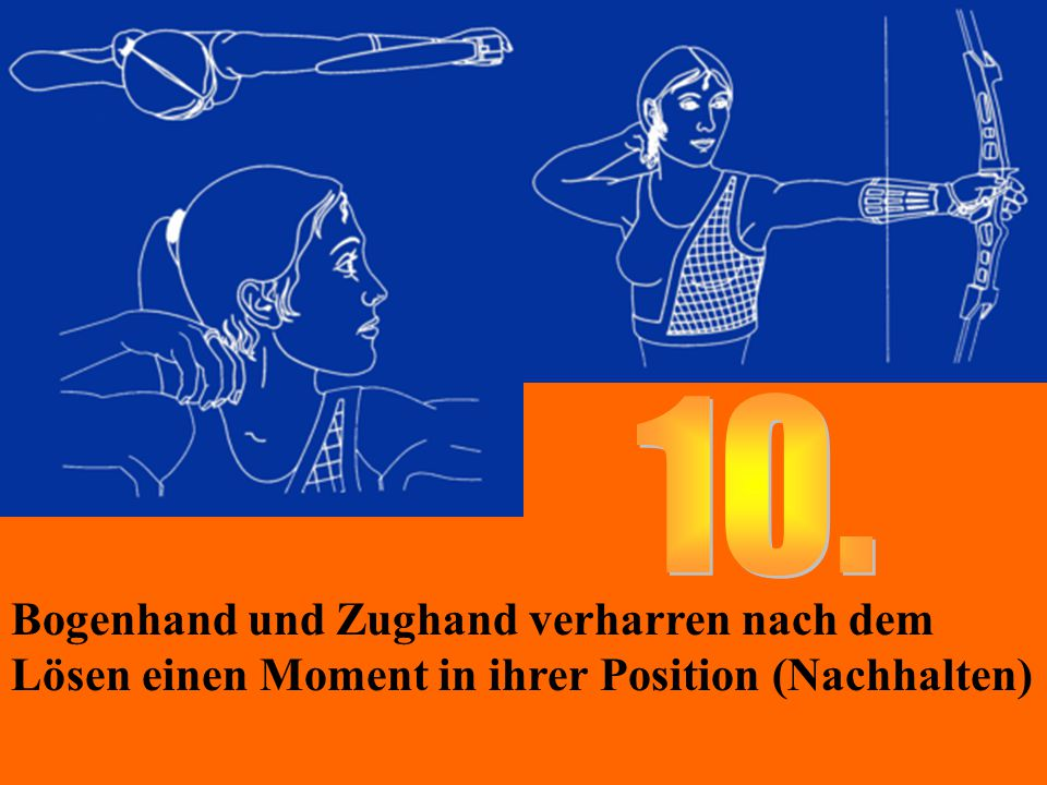Bogenhand und Zughand verharren nach dem Lösen einen Moment in ihrer Position (Nachhalten)