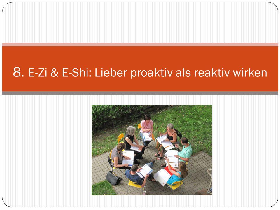 8. E-Zi & E-Shi: Lieber proaktiv als reaktiv wirken