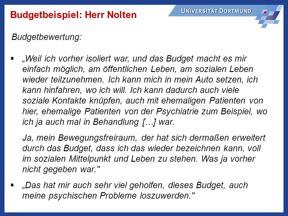 Budgetbeispiel: Herr Nolten Weil ich vorher isoliert war, und das Budget macht es mir einfach möglich, am öffentlichen Leben, am sozialen Leben wieder teilzunehmen.