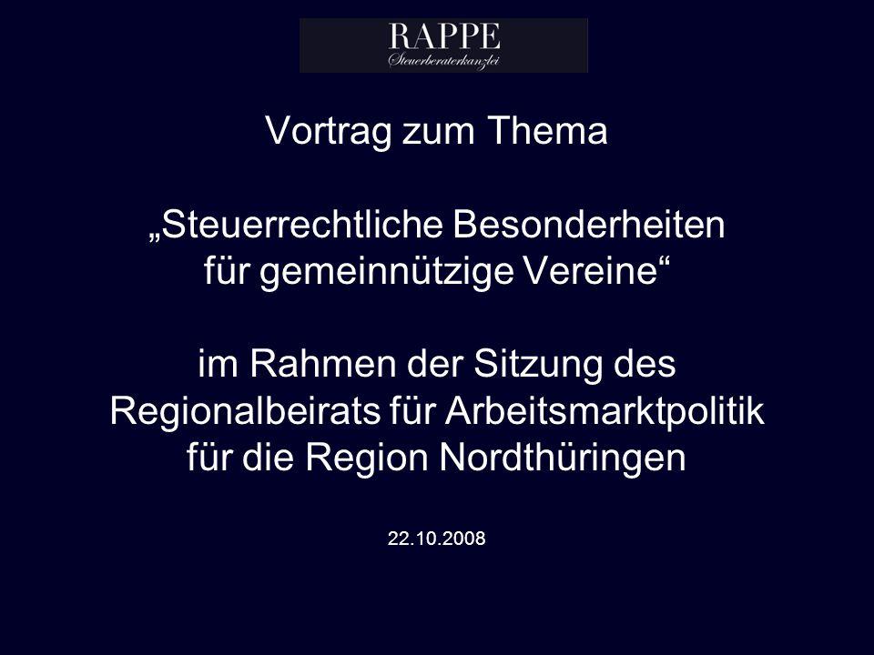 Vortrag zum Thema Steuerrechtliche Besonderheiten für gemeinnützige Vereine im Rahmen der Sitzung des Regionalbeirats für Arbeitsmarktpolitik für die Region Nordthüringen 22.10.2008