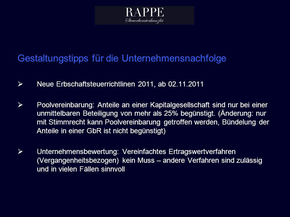 Gestaltungstipps für die Unternehmensnachfolge Neue Erbschaftsteuerrichtlinen 2011, ab 02.11.2011 Poolvereinbarung: Anteile an einer Kapitalgesellscha